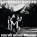 "Superdestroyers - You're Being Erased 7"" (Windian)"