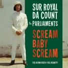"Sur Royal Da Count - Scream Baby Scream 7"" (Norton)"