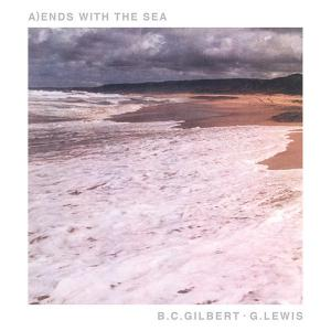 "B.C. Gilbert/G. Lewis - Ends WIth The Sea 7"" (Superior Viaduct)"