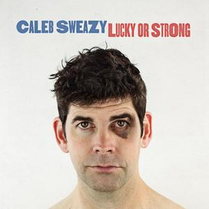 Sweazy, Caleb - Lucky Or Strong cd (Blue Barrel)