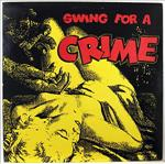 Swing For a Crime lp (Crypt)