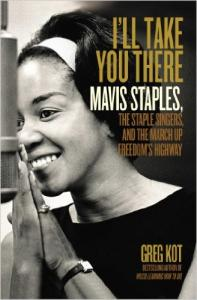I'll Take You There, Mavis Staples - Greg Kot (Simon & Schuster