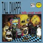 Tall Dwarfs - hello cruel world cd (Flying Nun)