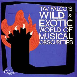 Tav Falco's Wild & Exotic World of Musical Obscurities dbl lp
