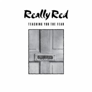 Really Red - Teaching You The Fear lp (Alternative Tentacles)