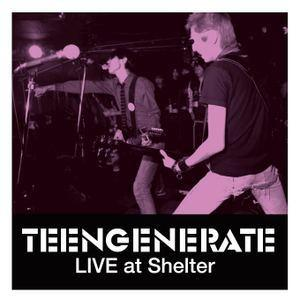 Teengenerate - Live At Shelter Club lp (Ugly Pop)