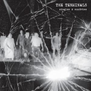 Terminals, The - Singles & Sundries lp (Ba Da Bing)