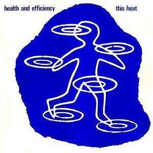 This Heat - Health And Efficiency lp (Modern Classics / LITA)
