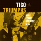 Tico & the Triumphs - Here Comes The Garbage Man 7""