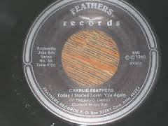 Charlie Feathers - Today I Started Lovin' You Again 7""