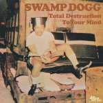 Swamp Dogg - Total Destruction To Your Mind cd (Alive)