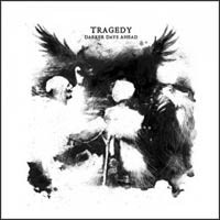 Tragedy - Darker Days Ahead lp (Tragedy Records)