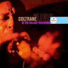 John Coltrane - Live at The Village Vanguard lp (Jazz Wax)