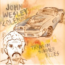 John Wesley Coleman - Trans Am Summer Blues lp (Tic Tac Totally)