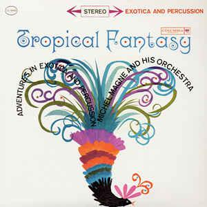 "Michel Magne & His Orchestra - Tropical Fantasy lp (""Columbia"")"