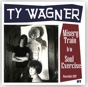 "Ty Wagner - Misery Train/Soul Exercise 7"" (Ugly Things)"