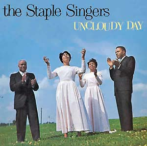 Staple Singers - Uncloudy Day lp (Yeti/Mississippi)