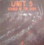 Unit 5 - Scared of the Dark lp (Clone Records)