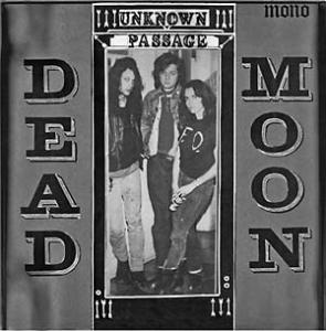 Dead Moon - Unknown Passage lp (Mississippi)