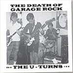 "U-turns - Death of Garage Rock 7"" (Norton)"