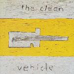 The Clean - Vehicle cd (Captured Tracks/Flying Nun)