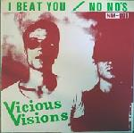 "Vicious Visions - I Beat You/No No's 7"" (1977 Records JAPAN)"