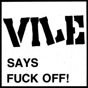 "Vile - Says Fuck Off! 7"" [Radio Raheem]"