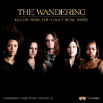 Wandering - Go On Now You Can't Stay Here cd