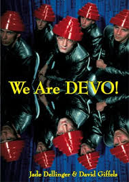 We Are Devo by Jade Dellinger & David Giffels