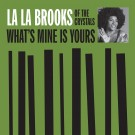 "La La Brooks - What's Mine Is Yours 7"" (Norton Records)"