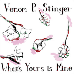 Venom P Stinger - What's Yours Is Mine lp (Drag City Records)