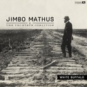 Jimbo Mathus & TriState Coalition - White Buffalo lp (Fat Possum