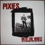 Pixies - Into The White lp (Tensionesque Records)