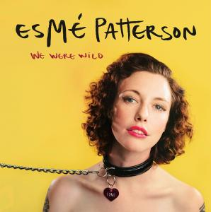 Esmé Patterson - We Were Wild lp (grand jury)