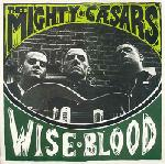 Thee Mighty Caesars - Wiseblood lp (Damaged Goods)