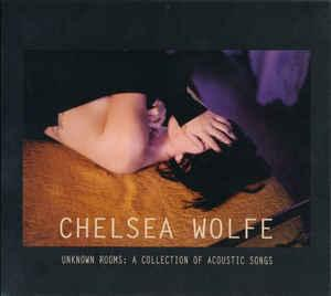 Chelsea Wolfe - Unknown Rooms A Collection Of Acoustic Songs lp