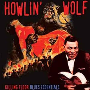 Howlin' Wolf - Killing Floor Blues Essentials lp (Stardust)
