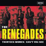 "Renegades - Thirteen Women / Can't You See 7"" (Norton)"