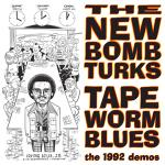 "New Bomb Turks - Tapeworm Blues 1992 demos 10"" (Crypt)"