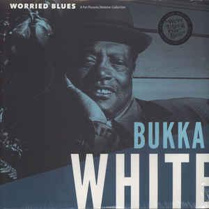 Bukka White - Worried Blues lp (Fat Possum)