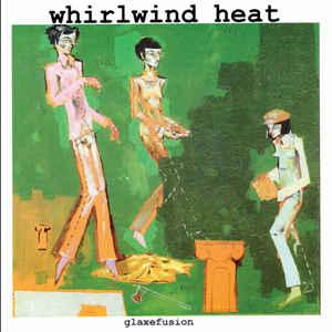 "Whirlwind Heat - Glaxefusion 7"" EP (Italy/Third Man)"