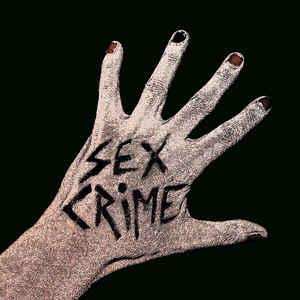 Sex Crime - s/t lp (Danger)