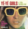 Ye-Ye Girls of 60's French Pop (Feral House)