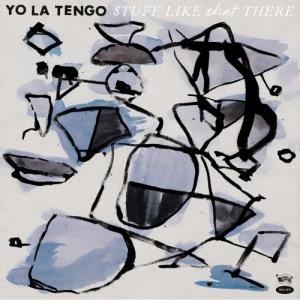 Yo La Tengo - Stuff Like That There lp (Matador)