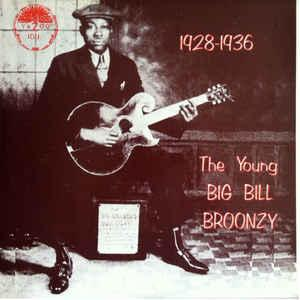 Big Bill Broonzy - 1928-1936 Young Big Bill Broonzy lp (Yazoo)