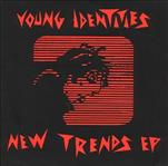 "Young Identities - New Trends ep 7"" (540 Records)"