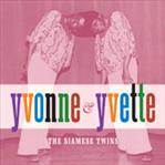 "Yvonee & Yvette - The Siamese Twins 7"" ep (Norton)"