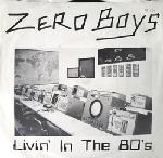 "Zero Boys - Livin' In The 80's 7"" (1-2-3-4 Go! Records)"