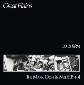 Great Plains - Mark, Don & Mel EP +4 lp (Rerun)
