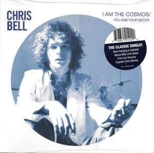 "Chris Bell - I Am The Cosmos/You and Your Sister 7"" (Omnivore)"